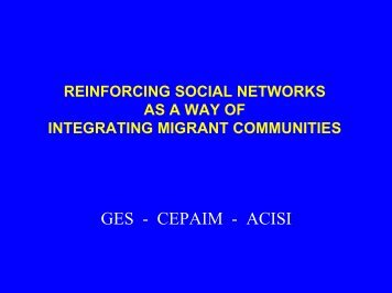 reinforcing social networks as a way of integrating migrant ...