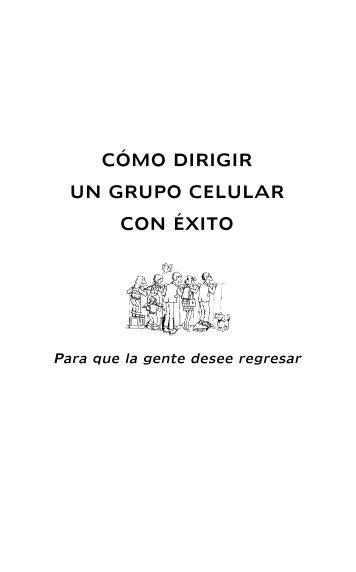 CÓMO DIRIGIR UN GRUPO CELULAR CON ÉXITO - Editorial Clie