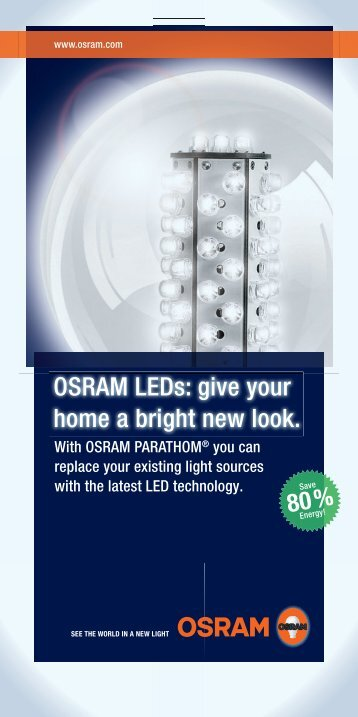 OSRAM LEDs: give your home a bright new look. 80 %