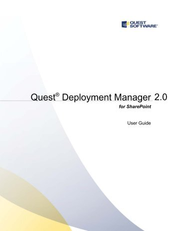 Quest Deployment Manager for SharePoint 2.0 ... - Quest Software