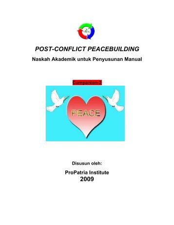 POST-CONFLICT PEACEBUILDING 2009 - Propatria Institute