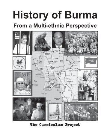 History of Burma: A Multi-ethnic Perspective - The Curriculum Project