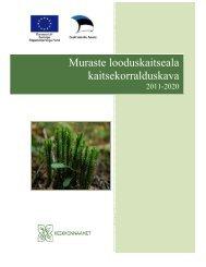 Muraste looduskaitseala kaitsekorralduskava - Keskkonnaamet