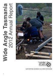 WAT Annual Report 2012.pdf - Wide Angle Tasmania