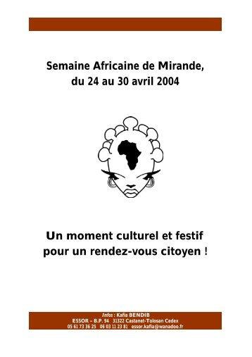 Semaine Africaine de Mirande, du 24 au 30 avril 2004 Un moment ...
