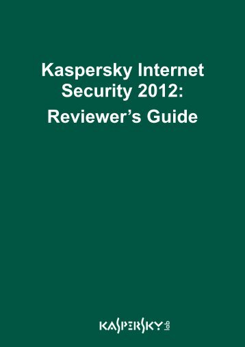 Kaspersky Internet Security 2012: Reviewer's Guide