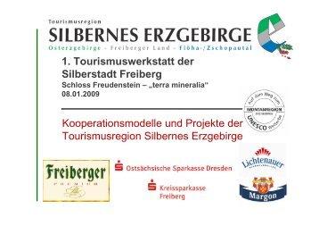 1. Tourismuswerkstatt der Silberstadt Freiberg ... - Freiberg-Service