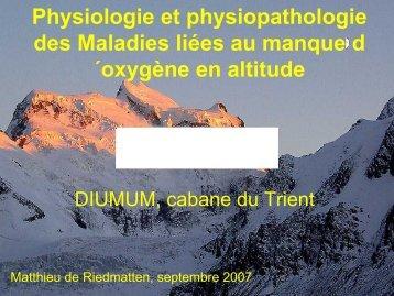 Physiopathologie de la Haute Altitude, Dr Matthieu de Riedmatten