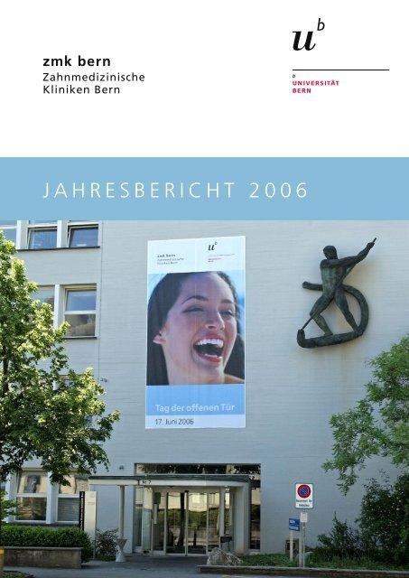 JAHRESBERICHT 2006 - zahnmedizinische kliniken zmk bern ...