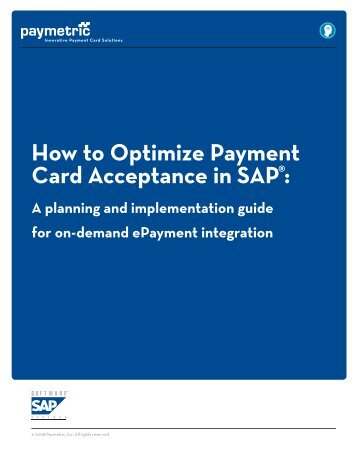 How to Optimize Payment Card Acceptance in SAP®: - Paymetric