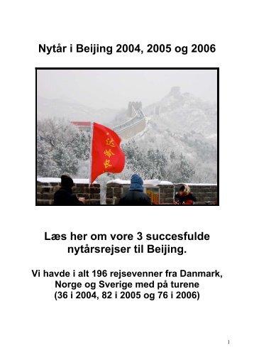 Nytår i Beijing 2004, 2005 og 2006 Læs her om vore ... - Smedebøl.dk