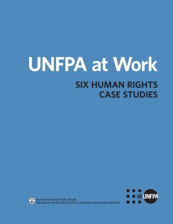 UNFPA at Work: Six Human Rights Case Studies