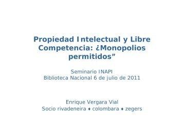 Propiedad Intelectual y Libre Competencia: Â¿Monopolios ... - Inapi