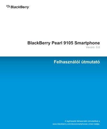 BlackBerry Pearl 9105 Smartphone - 5.0 - Felhasználói útmutató