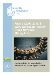 i WHO European Healthy Cities Network - Sund By Netværket