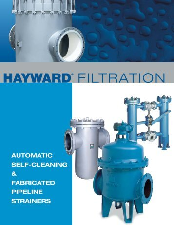 Hayward automatic & fabricated strainers.pdf - Bay Port Valve & Fitting