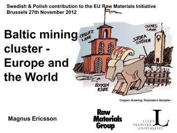Mr. Magnus Ericsson, Raw Materials Group - Euromines