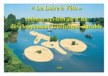 """Présentation du projet """"la Loire à Vélo"""" - Val de Loire tourisme"""