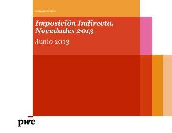 Imposición Indirecta. Novedades 2013 Junio 2013 - pwc
