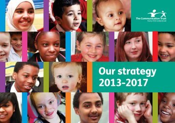 Our strategy 2013-2017 - The Communication Trust