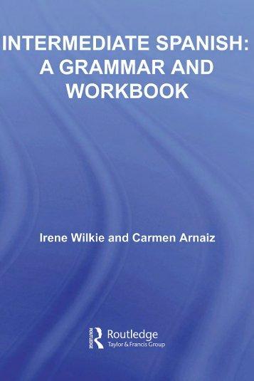 Intermediate Spanish: A Grammar and Workbook