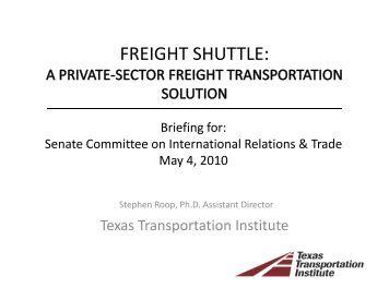 freight shuttle - Texas A&M Transportation Institute