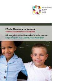 L'Ecole Allemande de Yaoundé Bildungsinitiative Deutsche Schule ...