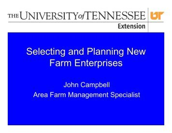 Selecting and Planning New Farm Enterprises - May ... - UT Extension
