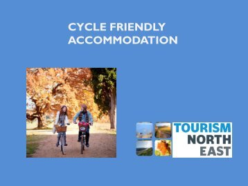 CYCLE FRIENDLY ACCOMMODATION - Tourism North East