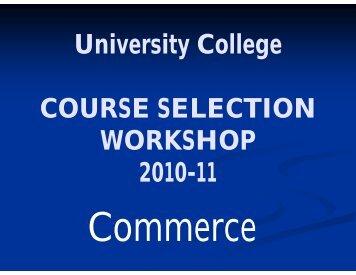 University College COURSE SELECTION WORKSHOP 2010-11
