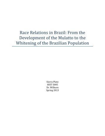 Race Relations in Brazil: From the Development of the Mulatto ... - Ecu