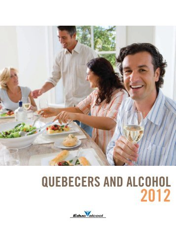 QUEBECERS AND ALCOHOL - Éduc'alcool