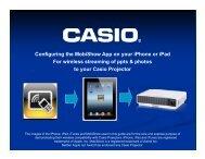 Download MobiShow™ iPad® set guide here - Casio Projectors