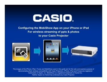 Download MobiShow™ iPad® set guide here - Casio Projectors