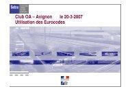 Club OA – Avignon le 20-3-2007 Utilisation des Eurocodes