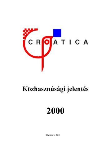 Közhasznúsági jelentés 2000 letölthető és ... - Croatica Kht.