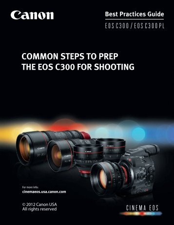 COMMON STEPS TO PREP THE EOS C300 FOR SHOOTING