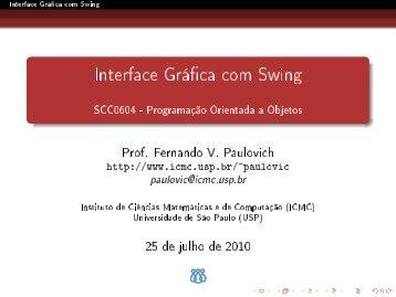 Interface Gráfica com Swing - 0.5cmSCC0604 - Programação ... - USP