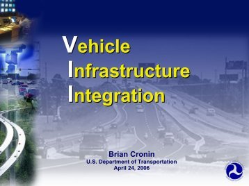 Vehicle Infrastructure Integration Vehicle Infrastructure Integration