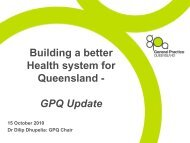 Building a better Health system for Queensland - GPQ Update ...