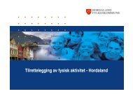 Tilrettelegging av fysisk aktivitet - Hordaland fylkeskommune