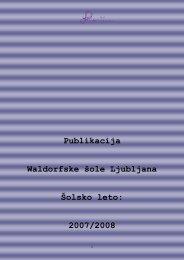 Publikacija Waldorfske šole Ljubljana Šolsko leto: 2007/2008