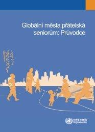 Globální města přátelská seniorům - Ministerstvo práce a sociálních ...