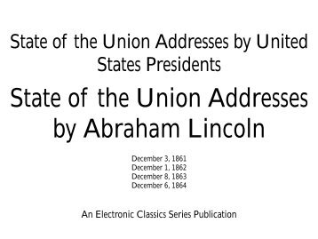 State of the Union Addresses by Abraham Lincoln - Penn State ...