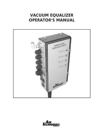 VACUUM EQUALIZER OPERATOR'S MANUAL - Air Techniques, Inc.