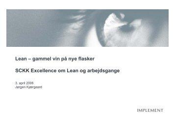 Lean – gammel vin på nye flasker SCKK Excellence om Lean og ...