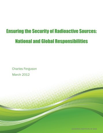 Ensuring the Security of Radioactive Sources: National and Global ...