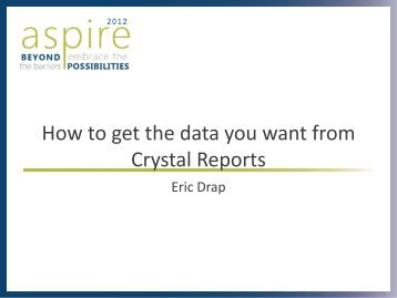 How to get the data you want from Crystal Reports - Socius