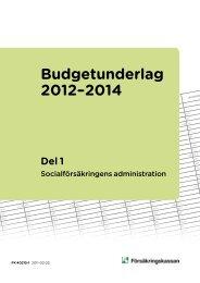 Budgetunderlag 2012-2014, del 1 (pdf 254 kB - Försäkringskassan