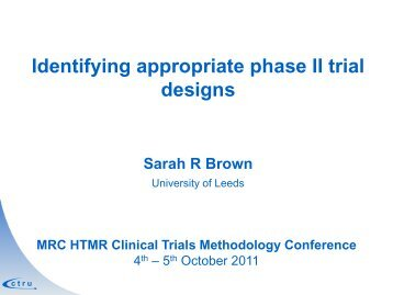 Identifying appropriate phase II trial designs - MRC Network of Hubs ...